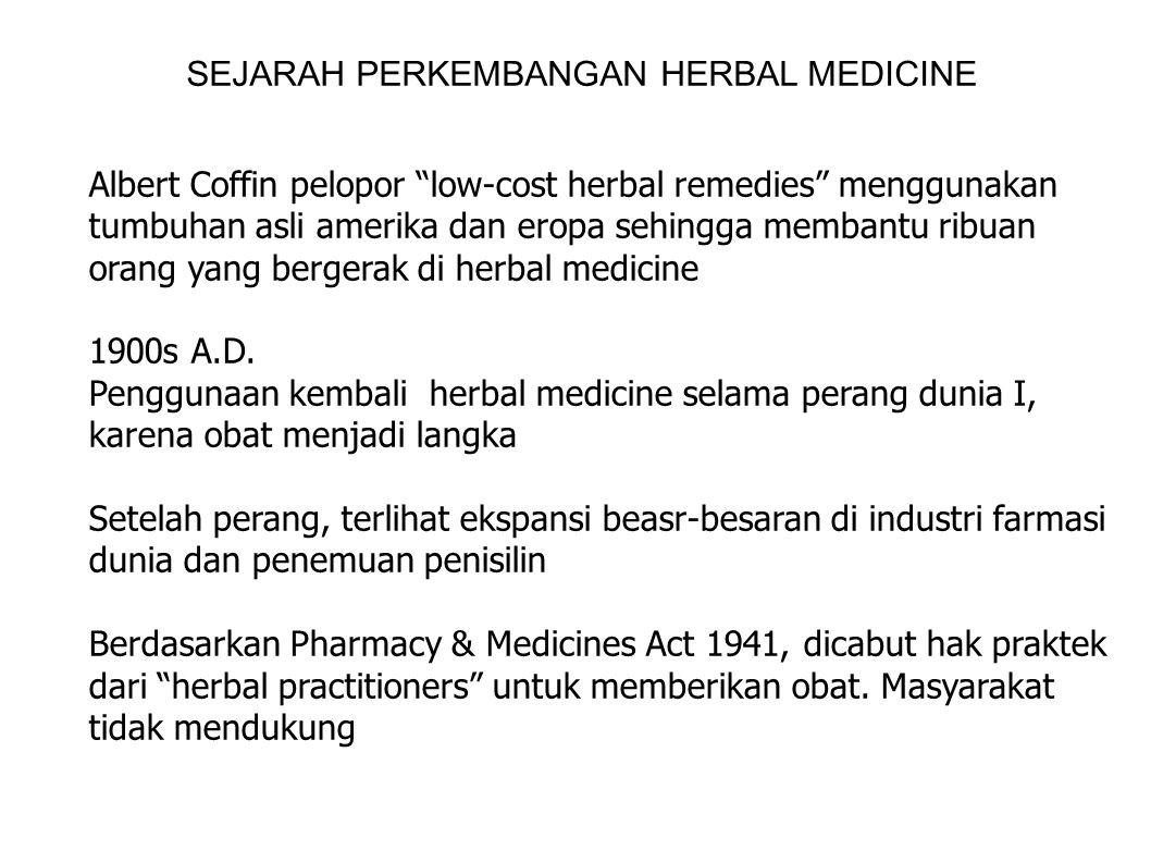 """SEJARAH PERKEMBANGAN HERBAL MEDICINE Albert Coffin pelopor """"low-cost herbal remedies"""" menggunakan tumbuhan asli amerika dan eropa sehingga membantu ri"""