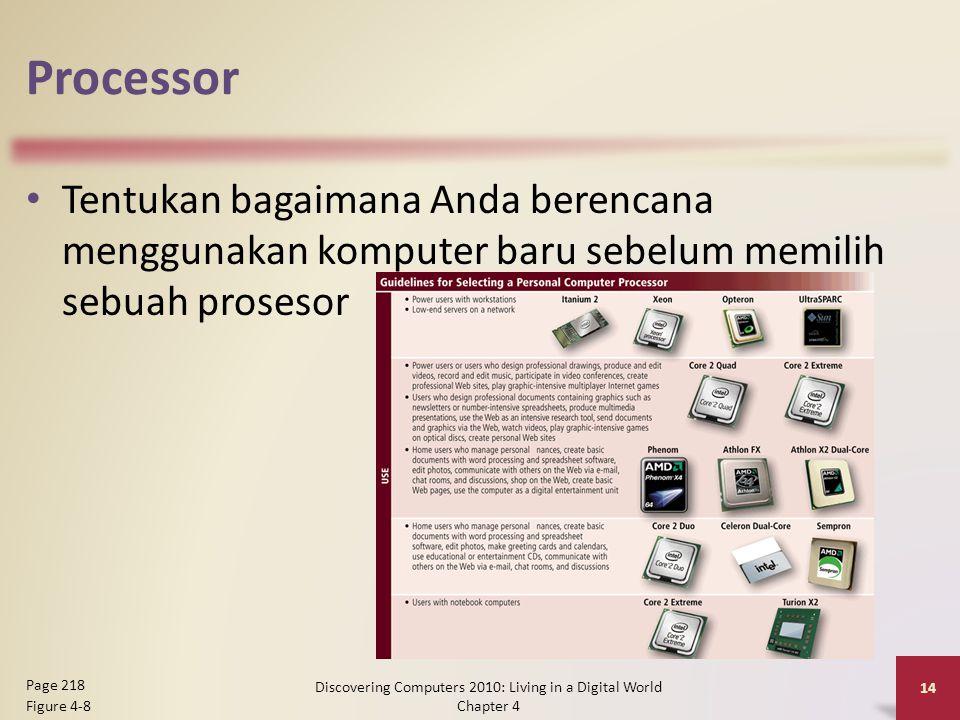Processor Tentukan bagaimana Anda berencana menggunakan komputer baru sebelum memilih sebuah prosesor Discovering Computers 2010: Living in a Digital