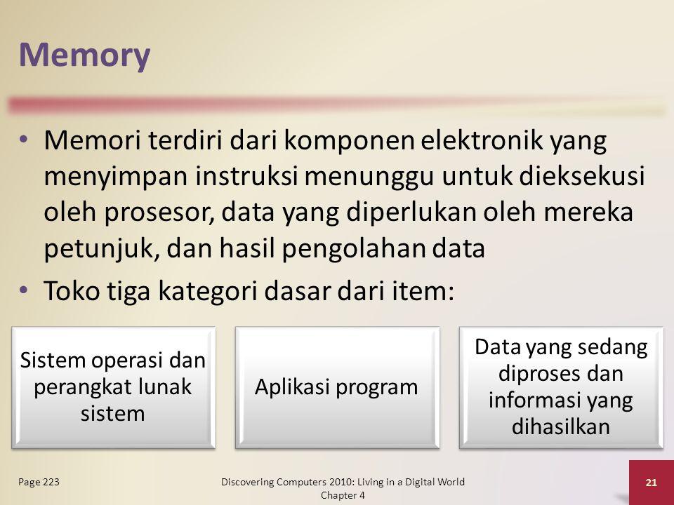 Memory Memori terdiri dari komponen elektronik yang menyimpan instruksi menunggu untuk dieksekusi oleh prosesor, data yang diperlukan oleh mereka petu