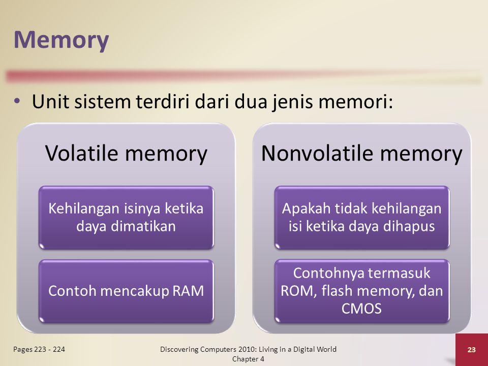 Memory Unit sistem terdiri dari dua jenis memori: Discovering Computers 2010: Living in a Digital World Chapter 4 23 Pages 223 - 224 Volatile memory K