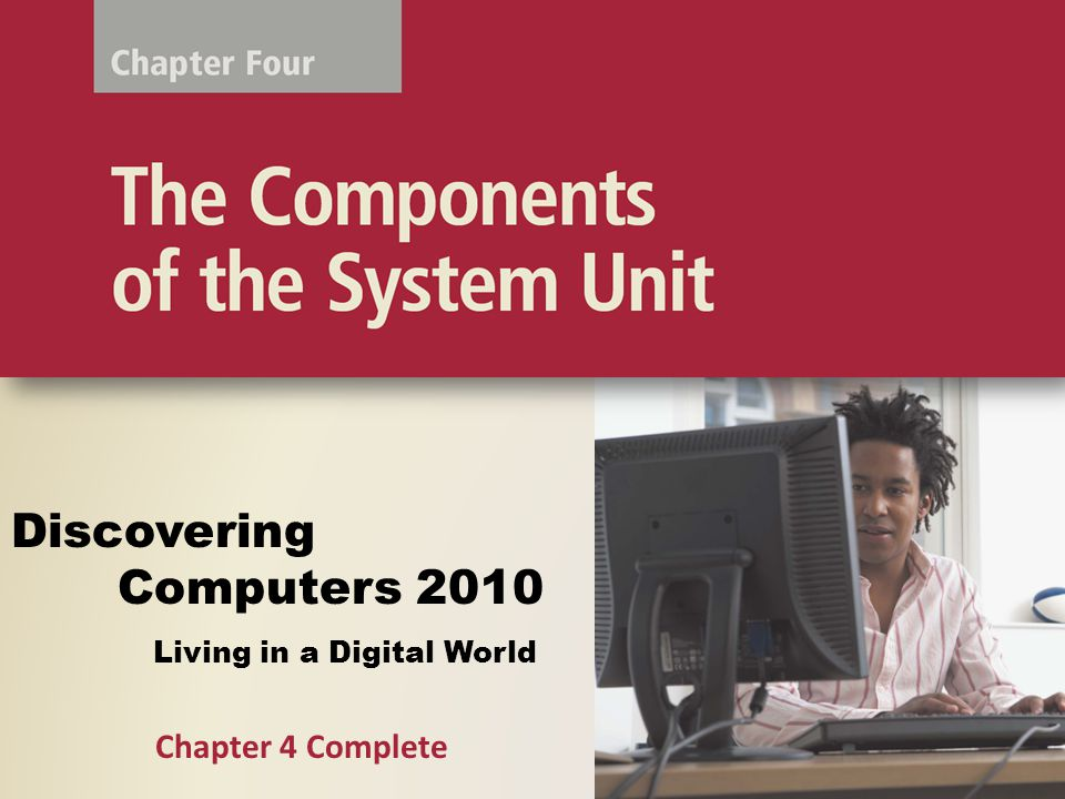 Living in a Digital World Discovering Computers 2010 Chapter 4 Complete