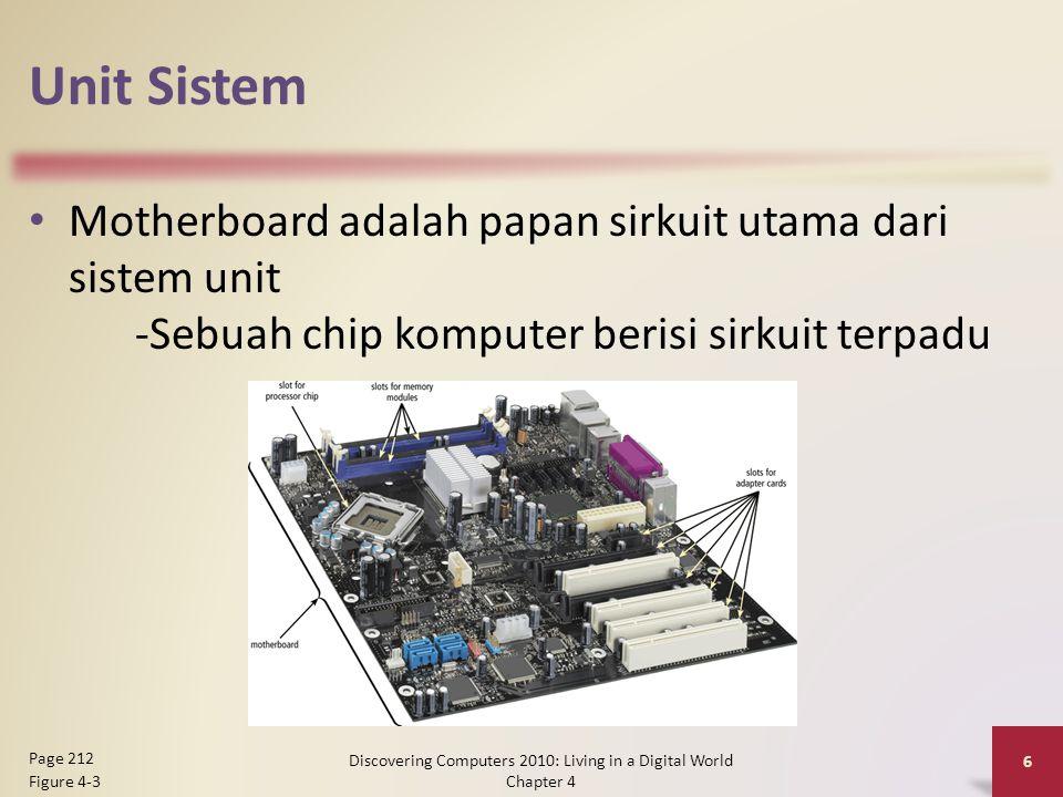 Memory Jumlah RAM yang diperlukan dalam komputer sering tergantung pada jenis perangkat lunak yang Anda rencanakan untuk digunakan Discovering Computers 2010: Living in a Digital World Chapter 4 27 Page 226 Figure 4-21
