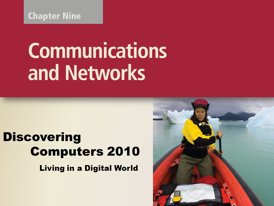 Uses of Computer Communications Discovering Computers 2010: Living in a Digital World Chapter 9 12 Page 467 Figure 9-6