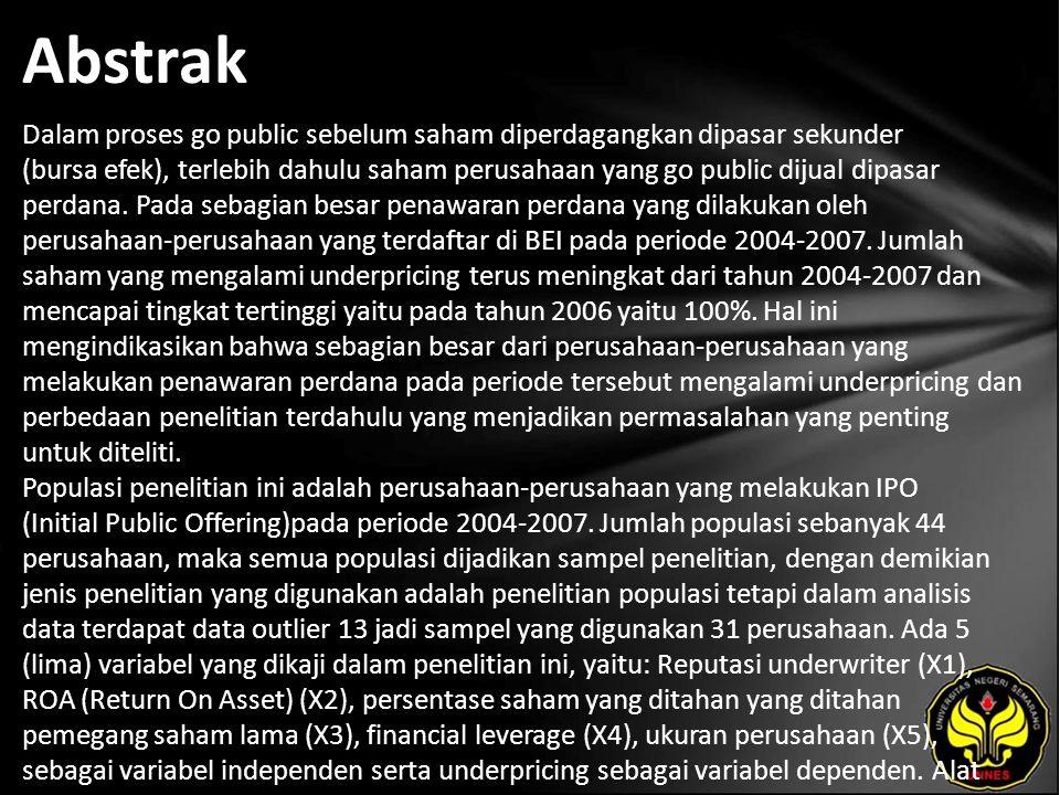 Abstrak Dalam proses go public sebelum saham diperdagangkan dipasar sekunder (bursa efek), terlebih dahulu saham perusahaan yang go public dijual dipasar perdana.
