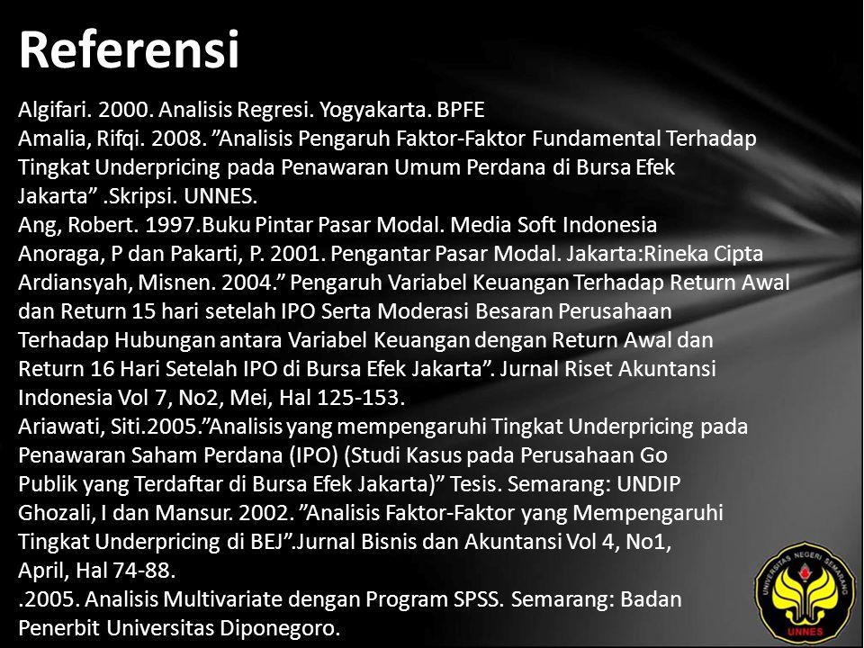 Referensi Algifari. 2000. Analisis Regresi. Yogyakarta.