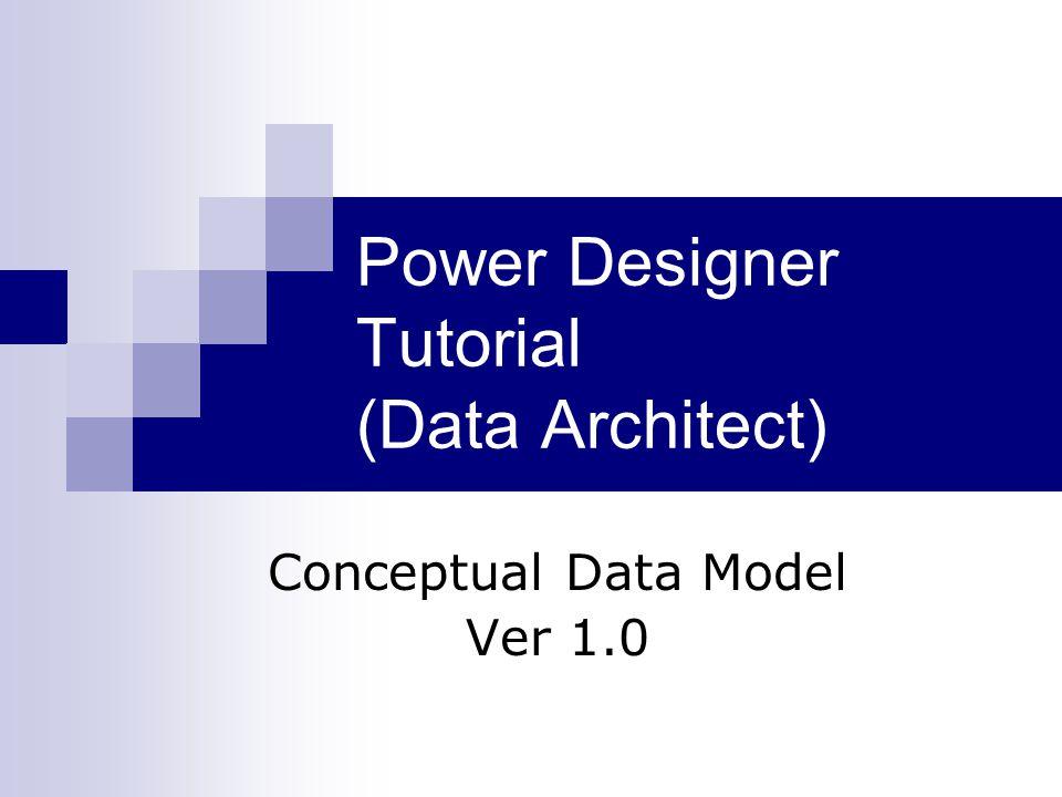 Pengenalan Power Designer (Data Architect) Membuka Power Designer (Data Architect)  Untuk menjalankan Data Architect, pilih Start, Program, Power Designer, Data Architect.