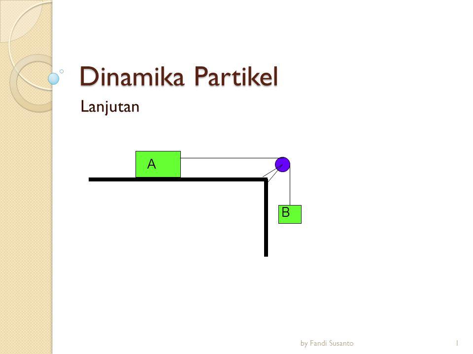 Dinamika Partikel Lanjutan A B 1by Fandi Susanto