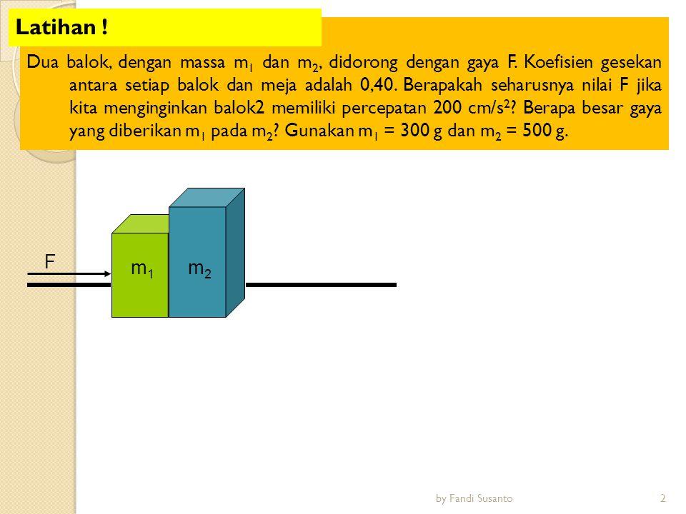 Koefisien gesekan kinetis antara balok A dan meja adalah 0,20, m A = 25 kg dan m B = 15 kg.