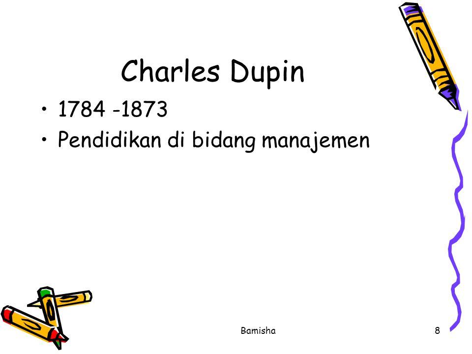 Bamisha8 Charles Dupin 1784 -1873 Pendidikan di bidang manajemen