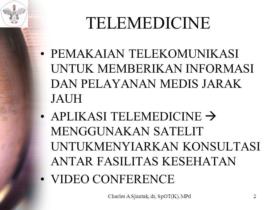 TELEMEDICINE PEMAKAIAN TELEKOMUNIKASI UNTUK MEMBERIKAN INFORMASI DAN PELAYANAN MEDIS JARAK JAUH APLIKASI TELEMEDICINE  MENGGUNAKAN SATELIT UNTUKMENYIARKAN KONSULTASI ANTAR FASILITAS KESEHATAN VIDEO CONFERENCE Charles A Sjuntak, dr, SpOT(K), MPd2