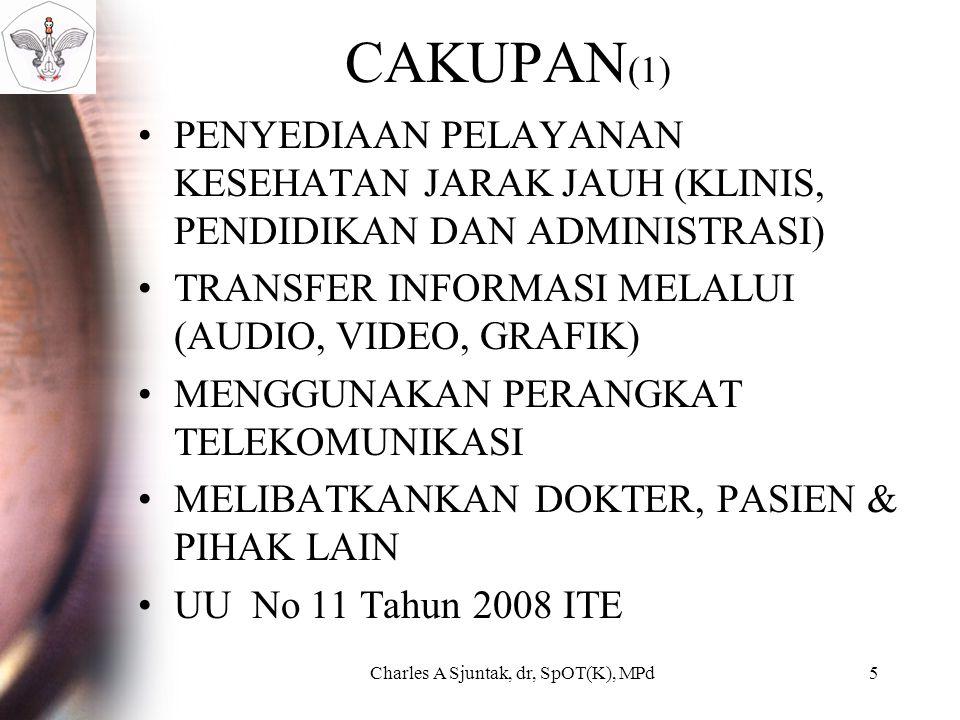 CAKUPAN (2) UU Praktik Kedokteran KODEKI UU atau Peraturan Kedokteran yg lain UU No 11 Tahun 2008 ITE Charles A Sjuntak, dr, SpOT(K), MPd6