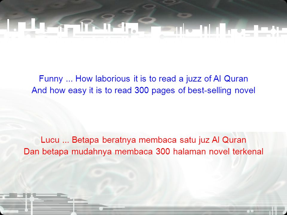 Funny...How we believe what newspapers say But question what the Al Quran says Lucu...
