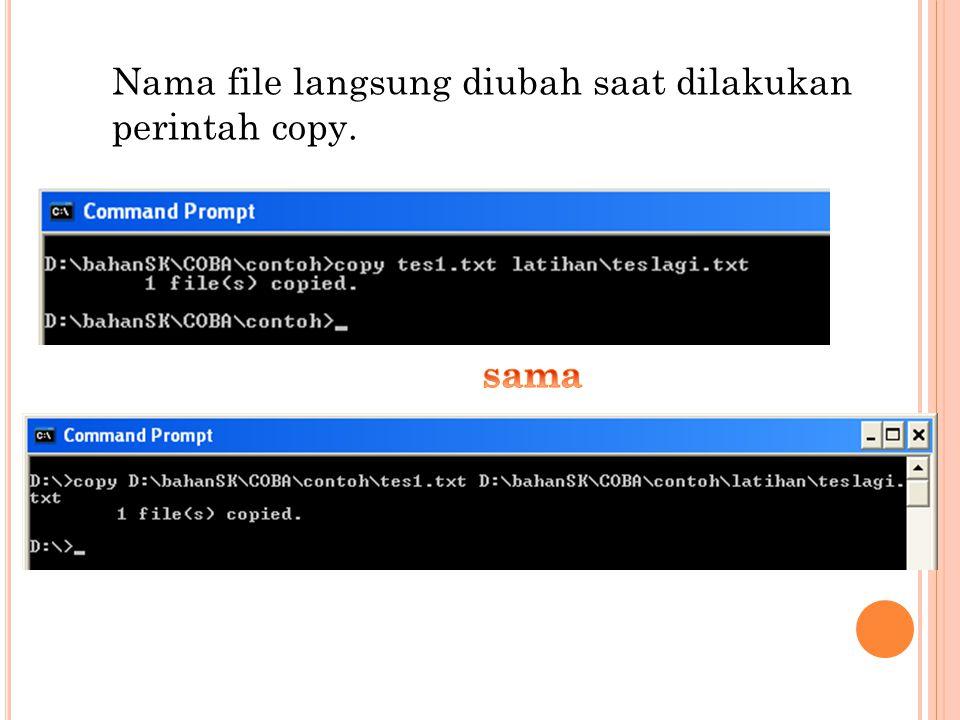 Nama file langsung diubah saat dilakukan perintah copy.