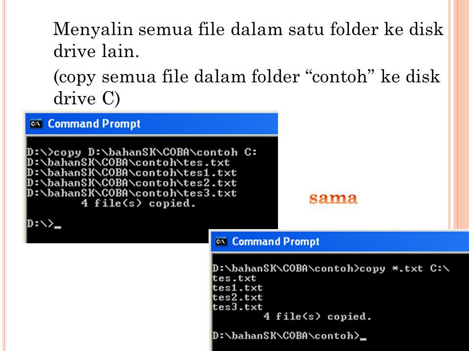 """Menyalin semua file dalam satu folder ke disk drive lain. (copy semua file dalam folder """"contoh"""" ke disk drive C)"""
