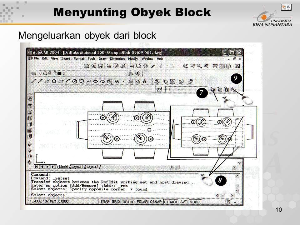 10 Menyunting Obyek Block Mengeluarkan obyek dari block