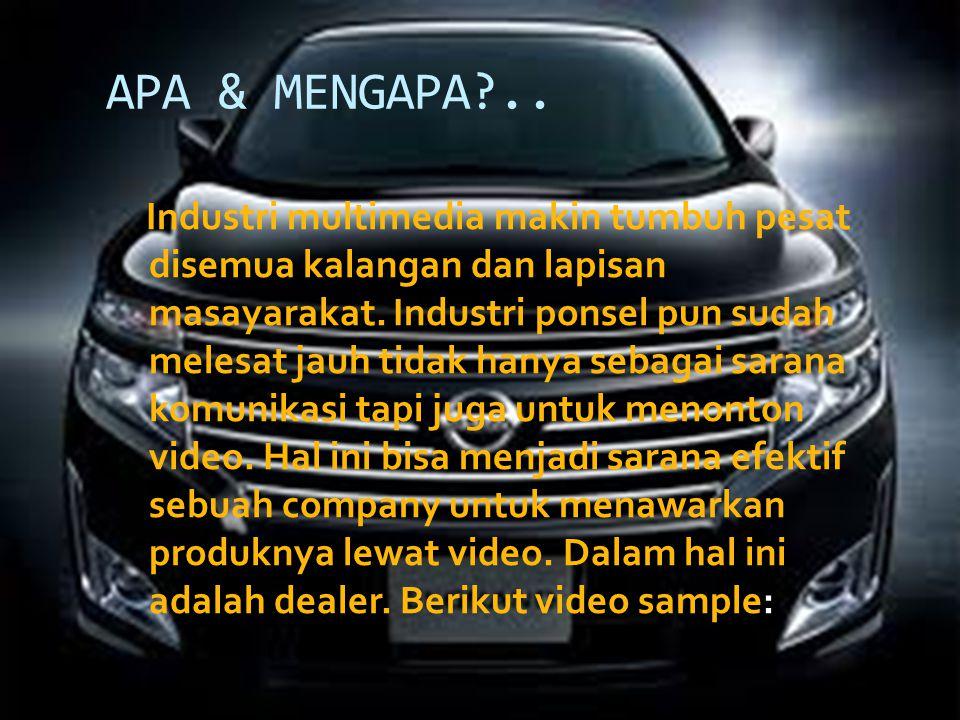APA & MENGAPA .. Industri multimedia makin tumbuh pesat disemua kalangan dan lapisan masayarakat.
