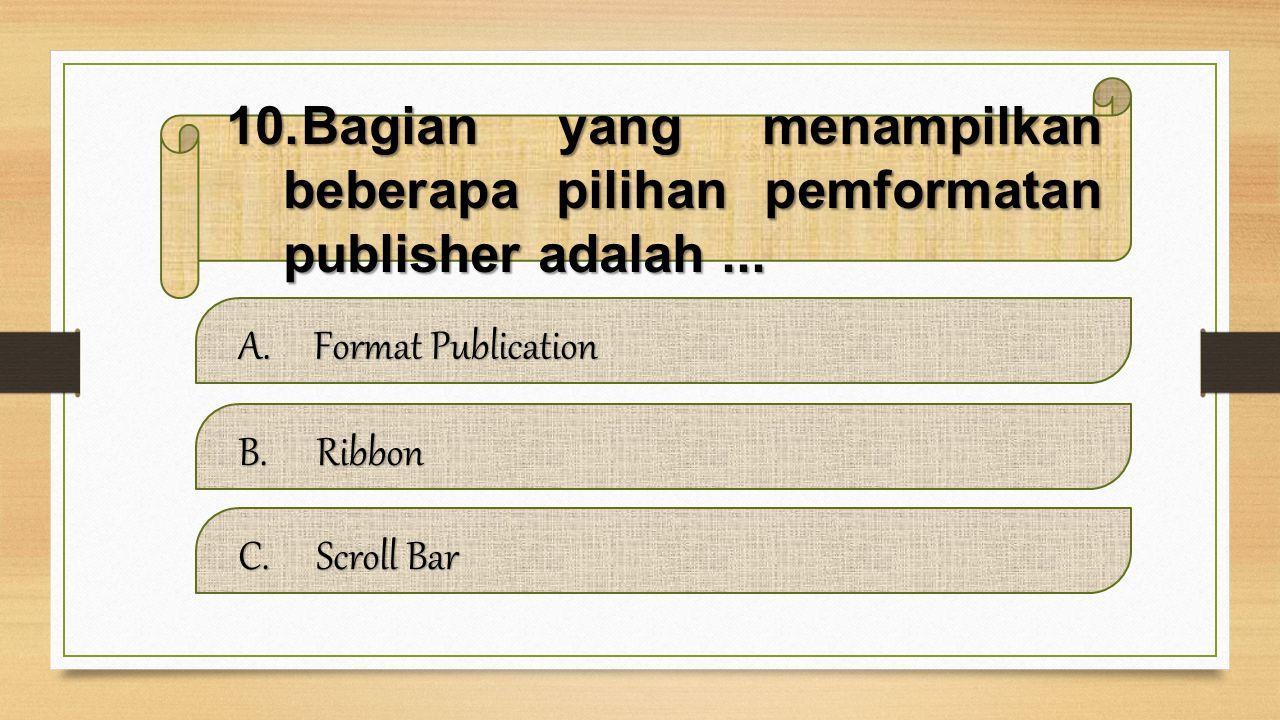 9.Tombol Office yang digunakan untuk menampilkan menu-menu yangg berhubungan dengan dokumen disebut...