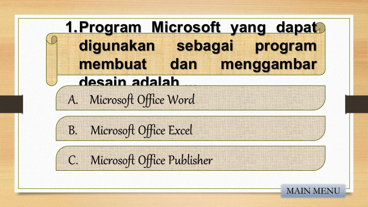 1.Program Microsoft yang dapat digunakan sebagai program membuat dan menggambar desain adalah...