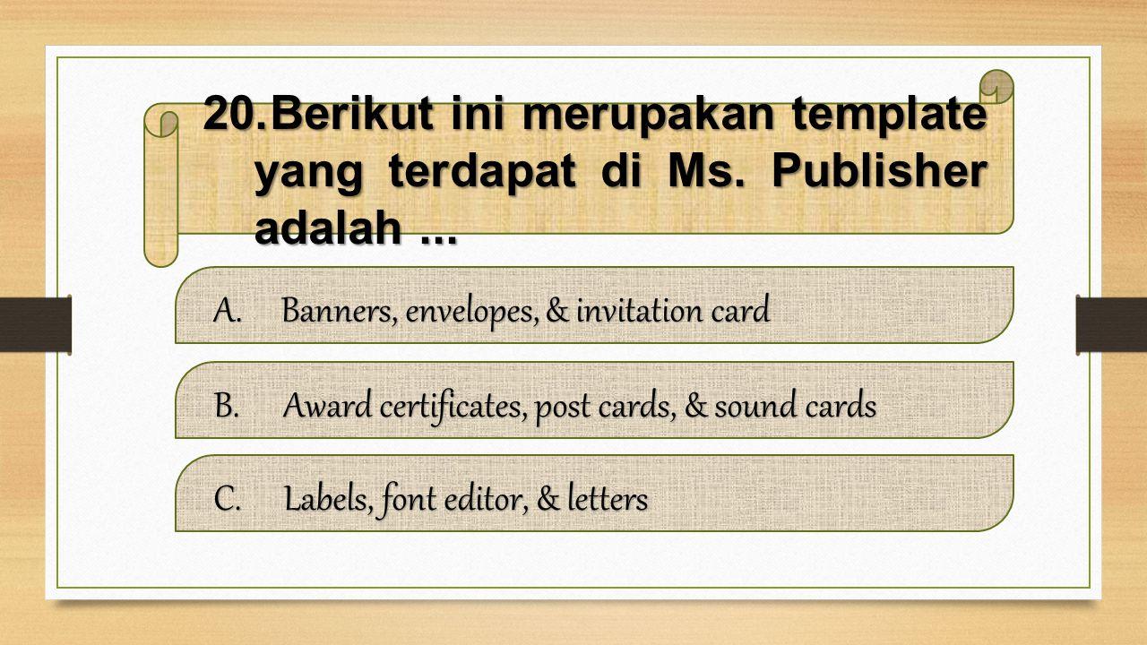 19.Berikut ini font yang tepat untuk membuat greeting card resmi adalah... A.Ini adalah brosur Ini adalah brosurIni adalah brosur B.Ini adalah brosur