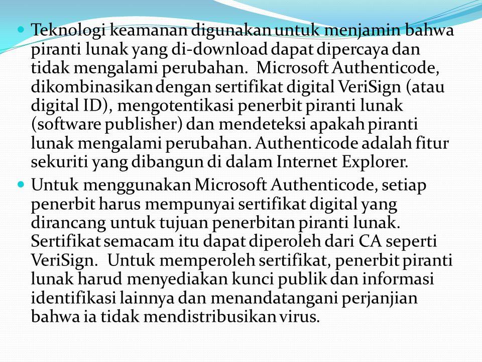 Teknologi keamanan digunakan untuk menjamin bahwa piranti lunak yang di-download dapat dipercaya dan tidak mengalami perubahan. Microsoft Authenticode