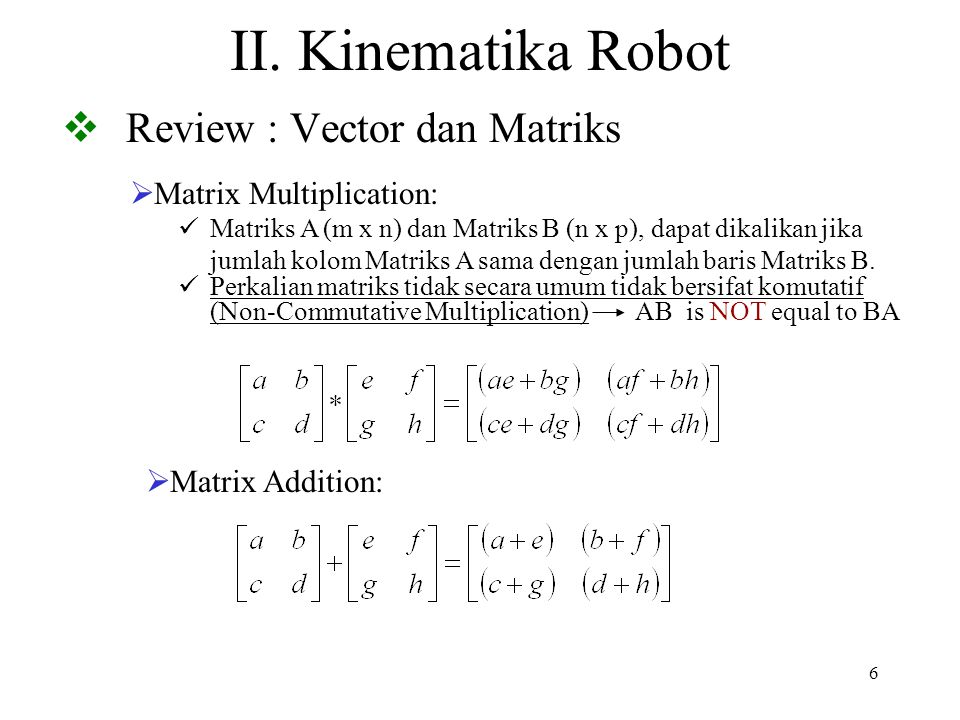 7 II.Kinematika Robot  Review : Vector dan Matriks  Matrix Determinant.