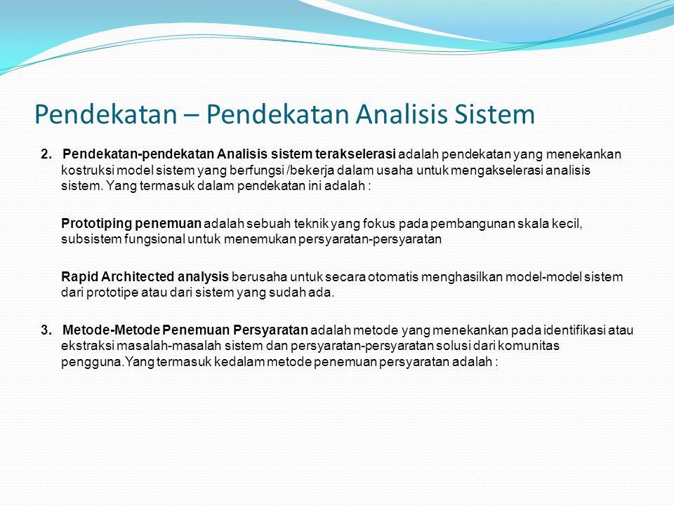 2. Pendekatan-pendekatan Analisis sistem terakselerasi adalah pendekatan yang menekankan kostruksi model sistem yang berfungsi /bekerja dalam usaha un