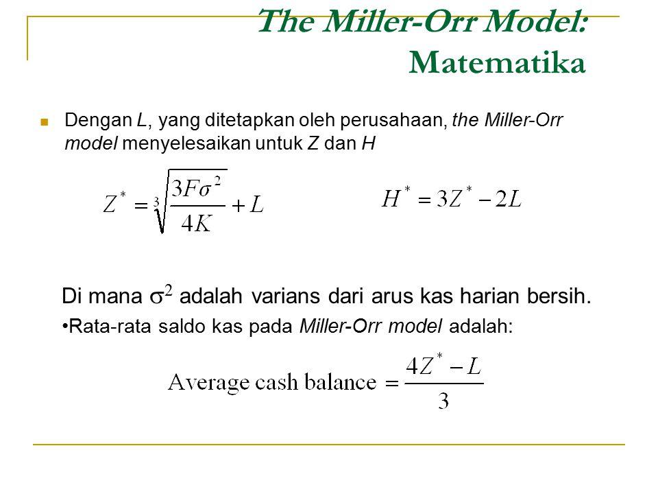The Miller-Orr Model: Matematika Dengan L, yang ditetapkan oleh perusahaan, the Miller-Orr model menyelesaikan untuk Z dan H Di mana  2 adalah varian