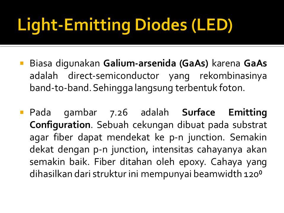  Optical Source to the Fiber  Jika digunakan LED sebagai sumber, maka loss ▪ Multimode Fiber : Sekitar 12 dB ▪ Single-mode Fiber : Sekitar 32 dB  Jika digunakan Laser ▪ Single-mode Fiber : Bisa sekitar 2 dB l