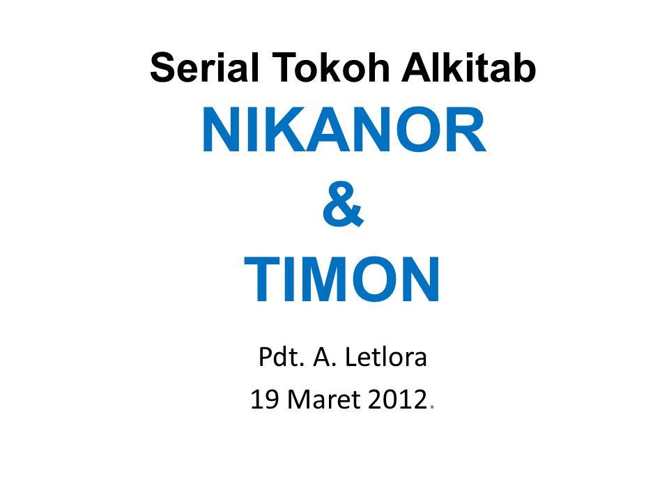 Serial Tokoh Alkitab NIKANOR & TIMON Pdt. A. Letlora 19 Maret 2012.