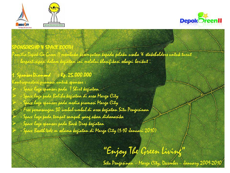 Enjoy The Green Living Setu Pengasinan – Margo City, December – January 2009-2010 2.