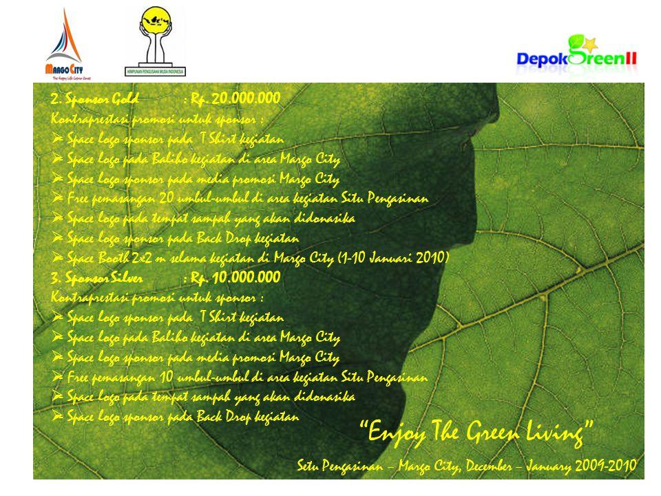 Enjoy The Green Living Setu Pengasinan – Margo City, December – January 2009-2010 4.