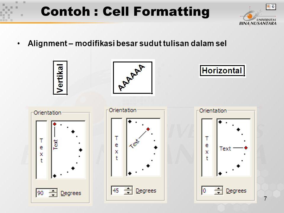7 Contoh : Cell Formatting Alignment – modifikasi besar sudut tulisan dalam sel