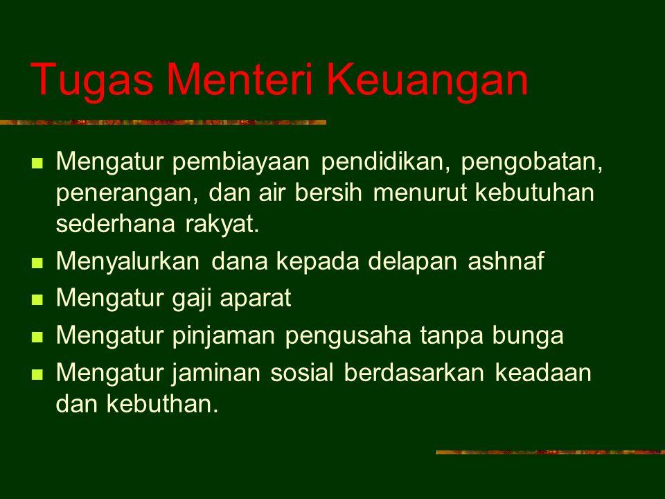 B. Para Pembantu Imam Dewan Imamah (para mutasyar) : adalah Orang-orang yang jujur dan mempunyai ilmu tentang Al-Qur'an dan Hadits bertugas membantu I