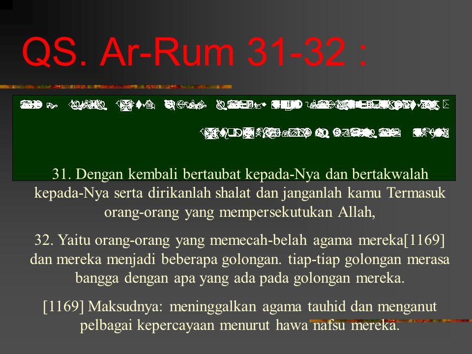 QS.Ar-Rum 31-32 : 31.