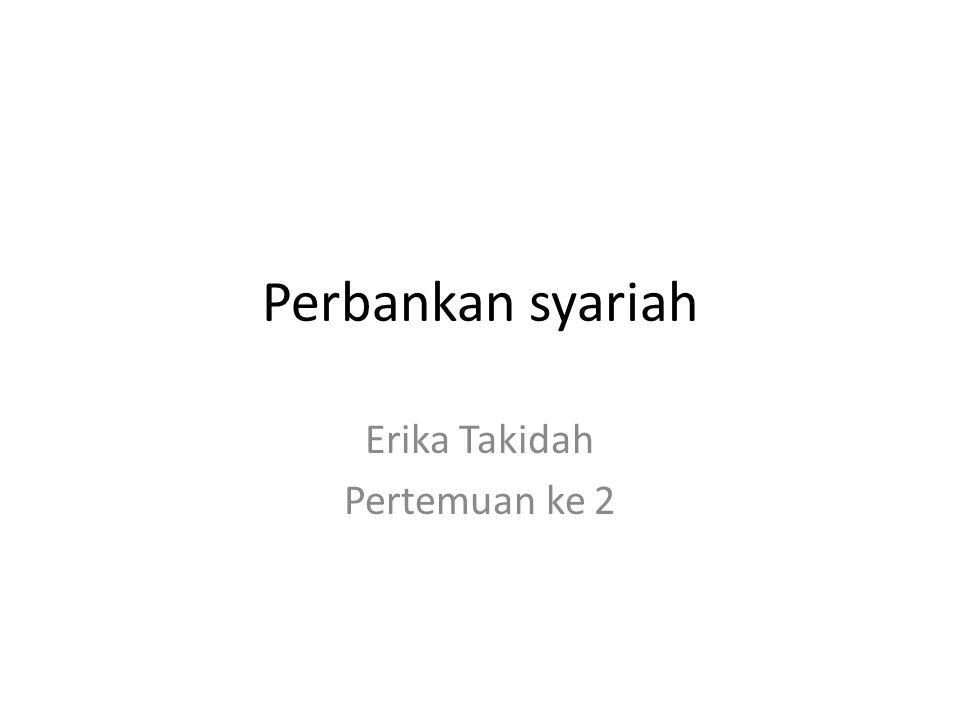 Perbankan syariah Erika Takidah Pertemuan ke 2