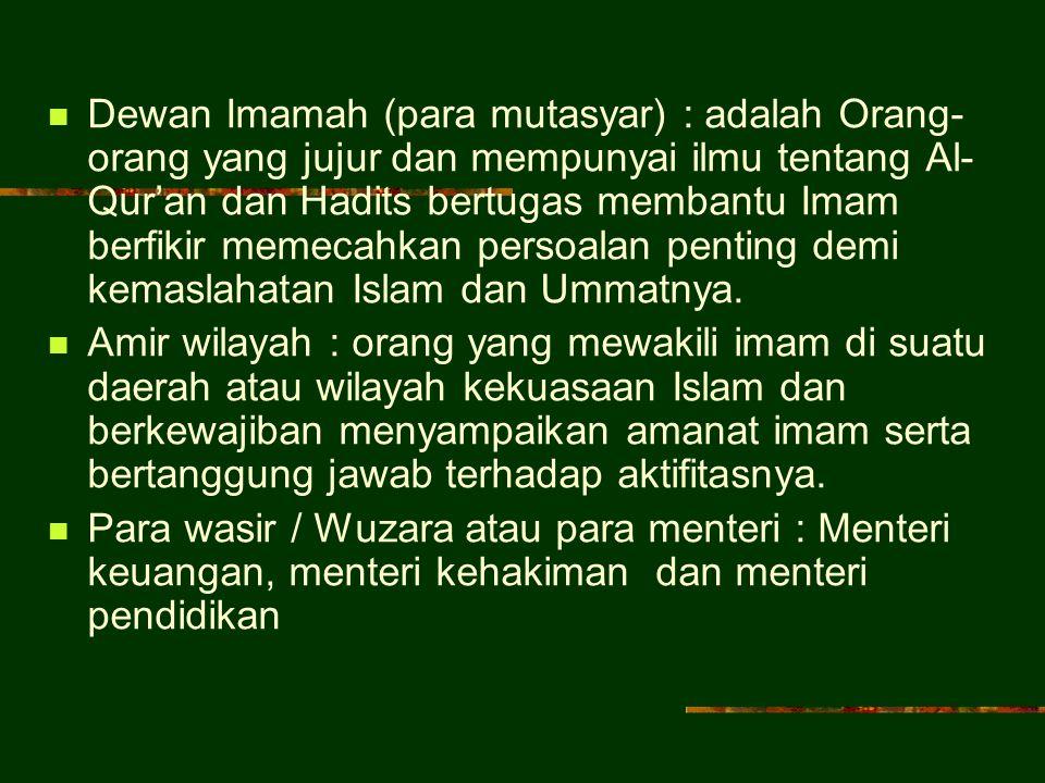 B. PARA PEMBANTU IMAM/ KHOLIFAH Imam sebagaimana halnya manusia biasa disamping mempunyai kelebihan tentu saja mempunyai kelemahan oleh karena itu dem