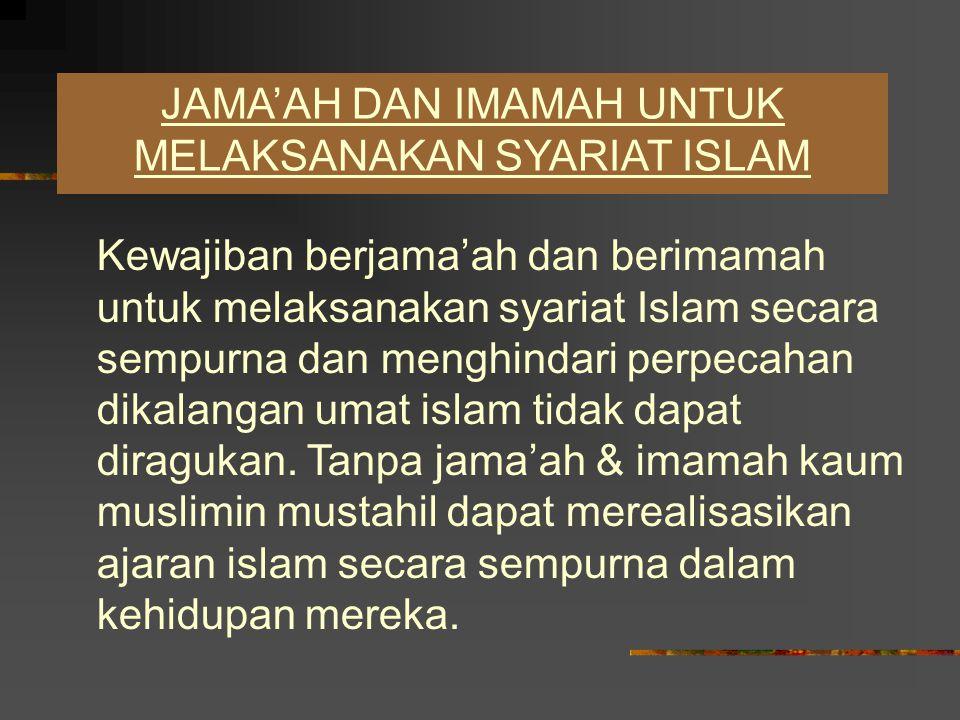 LARANGAN PERPECAHAN Telah dengan jelas dan tegas Islam melarang umatnya berpecah belah secara mutlak, kapanpun, dimanapun dan dalam keadaan bagaimanapun melalui hizb-hizb yang bima ladaihim farihum kecuali wajib bersatu dalam satu jama'ah dan imamah tanpa boleh meragukan jama'ah sebagai satu-satunya wadah umat yang benar.