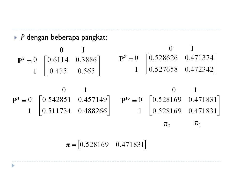 Syarat Keberadaan the Limiting probability  Rantai markov mempunya matriks peluang transisi yang bersifat regular  Matriks peluang transisi bersifat regular jika:  Setiap pasang state i, j, terdapat jalur k 1, k 2, …, k r di mana P ik 1 P k 1 k 2...