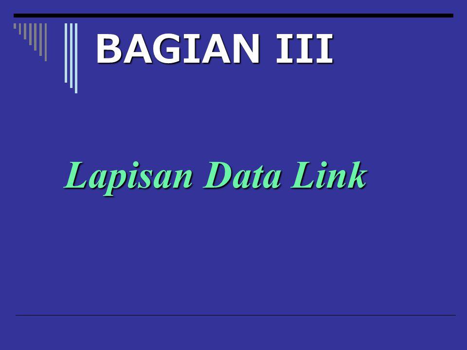 Lapisan Data Link BAGIAN III