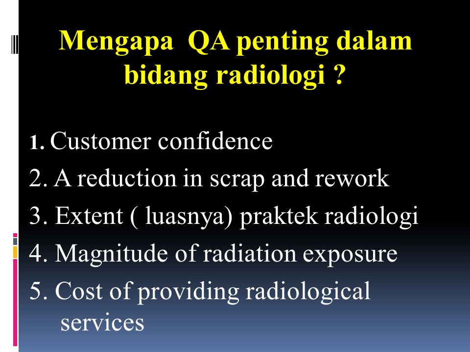  Mengapa belajar tentang QA/QC diagnostik radiologi ?? DIVISI RADIOLOGI DIVISI SARANA & PRASARANA SDM (STAFF) PROSEDUR INSTRUMEN JAMINAN MUTU/KENDALI