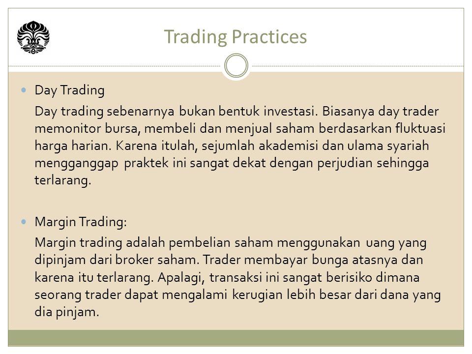 Trading Practices Day Trading Day trading sebenarnya bukan bentuk investasi.