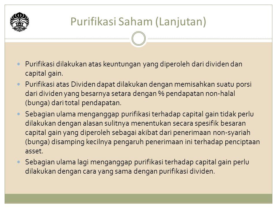 Purifikasi Saham (Lanjutan) Purifikasi dilakukan atas keuntungan yang diperoleh dari dividen dan capital gain.