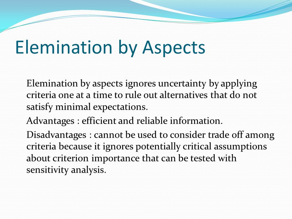 Pendahuluan Pembahasan chapter ini adalah : Elemination by aspects Valuing alternatives with multiple criteria under several possible future conditions Sensitivity analysis The concepts of utility