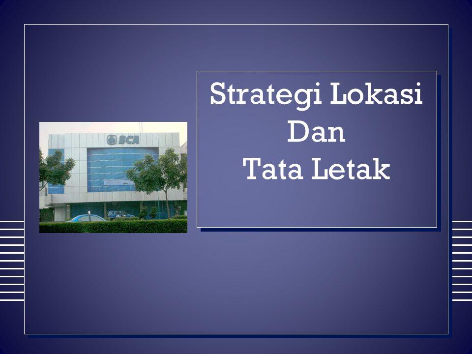 Pengertian Lokasi  Lokasi adalah tempat diperjualbelikannya produk perbankan dan pusat pengendalian perbankan.