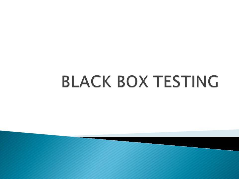  Fokus pada faktor Fungsionalitas dan spesifikasi Perangkat Lunak  Fokus pada informasi domain  Tidak membutuhkan pengetahuan mengenai,alur internal, struktur Software Under Test  Bukan alternatif dari ujicoba whitebox, tetapi merupakan pendekatan yang melengkapi untuk menemukan kesalahan lainnya