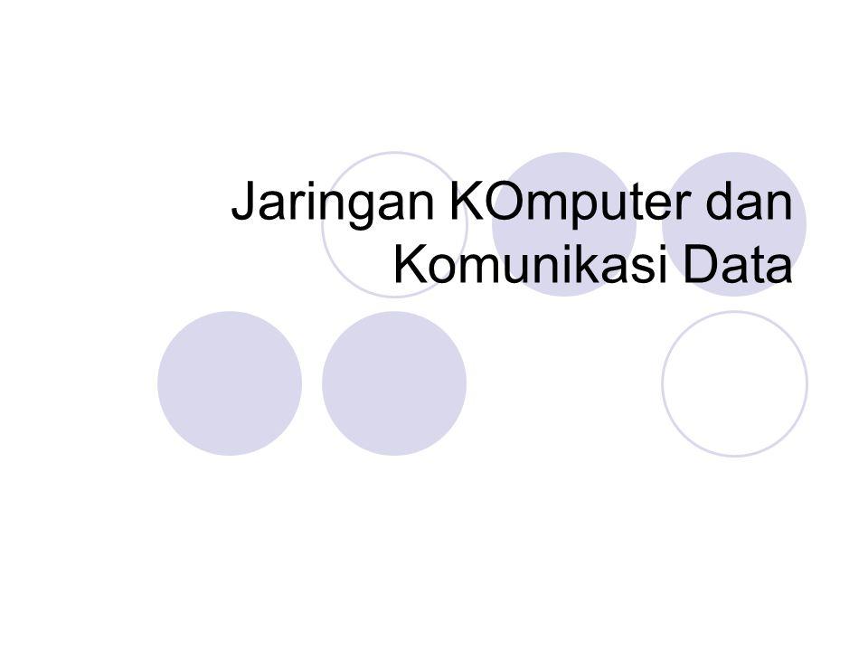 Jaringan KOmputer dan Komunikasi Data