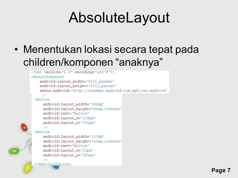 Free Powerpoint Templates Page 7 AbsoluteLayout Menentukan lokasi secara tepat pada children/komponen anaknya