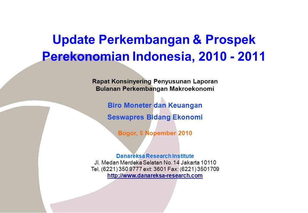 - 21 - Danareksa Research Institute RiRi A.Kondisi Perekonomian Global B.