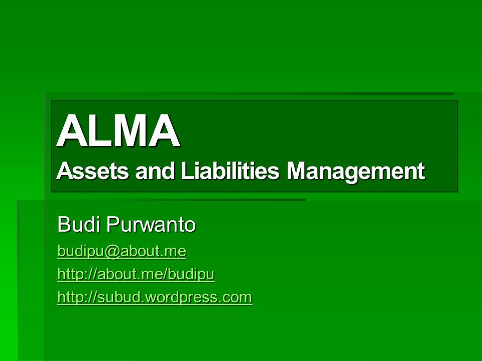 Liability Management  Alternative: Stored Liquidity Management  Liquidate assets.
