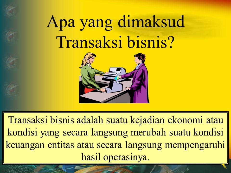 Apa yang dimaksud Transaksi bisnis? Transaksi bisnis adalah suatu kejadian ekonomi atau kondisi yang secara langsung merubah suatu kondisi keuangan en